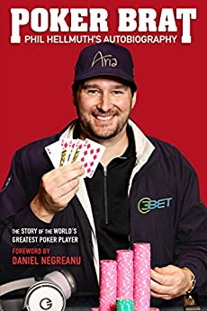 Poker Brat: Phil Hellmuth's Autobiography by [Helmuth, Phil]