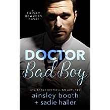Dr. Bad Boy (Frisky Beavers Book 2)