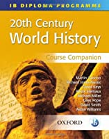 20th Century World History: Course Companion (International Baccalaureate Course Companions)
