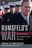 Rumsfeld's War: The Untold Story of America's Anti-Terrorist Commander (None)