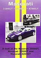 Maserati 3500GT * 3200GT * 4200GT: The Inside Story of Your Car From Leading Motor Magazines