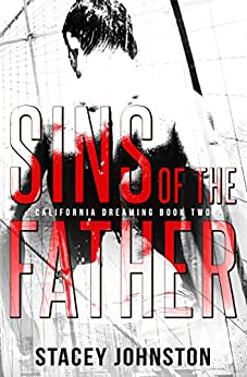 Sins of the Father (California Dreaming Book 2) by [Johnston, Stacey]