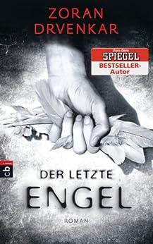 [Drvenkar, Zoran]のDer letzte Engel (German Edition)