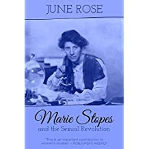Marie Stopes and the Sexual Revolution