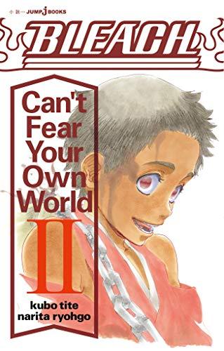BLEACH Can't Fear Your Own World II (ジャンプジェイブックスDIGITAL)