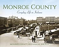 Monroe County: Everyday Life in Indiana【洋書】 [並行輸入品]