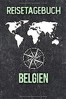 Reisetagebuch Belgien: Reisejournal fuer den Urlaub - inkl. Packliste | Erinnerungsbuch fuer Sehenswuerdigkeiten & Ausfluege | Notizbuch als Geschenk, Abschiedsgeschenk