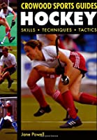 Hockey: Skills Techniques Tactics (Crowood Sports Guides)