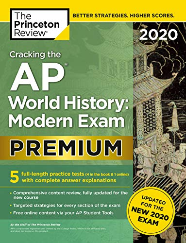 Download Cracking the AP World History: Modern Exam 2020, Premium Edition: 5 Practice Tests + Complete Content Review + Proven Prep for the NEW 2020 Exam (College Test Preparation) 0525568409
