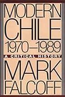 Modern Chile, 1970-1989: A Critical History (Journalism)