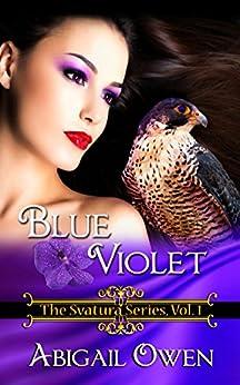 Blue Violet (The Svatura Series Book 1) by [Owen, Abigail]