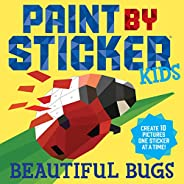 Paint by Sticker Kids: Beautiful Bugs: Create 10 Pictures One Sticker at a Time! (Kids Activity Book, Sticker