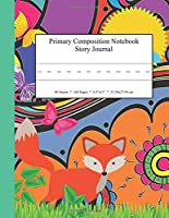 Primary Composition Notebook Story Journal: Educational Writing and Drawing Handwriting Activity Workbook