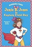 Junie B. Jones Is Captain Field Day (Junie B. Jones) (A Stepping Stone Book(TM))