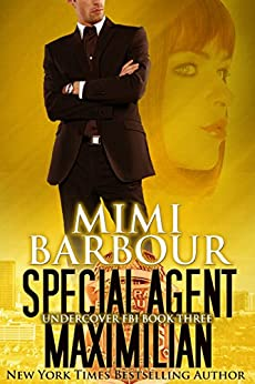 Special Agent Maximilian (Undercover FBI Book 3) by [Barbour, Mimi]