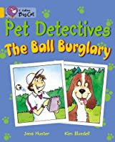 Pet Detectives: The Ball Burglary (Collins Big Cat)
