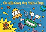 The Little Green Man Visits A Farm (Fun & Fantasy Learn to Read)