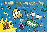 The Little Green Man Visits A Farm (Fun & Fantasy Learn to Read)