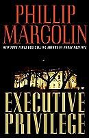 Executive Privilege: A Novel