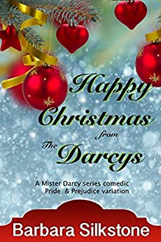 Happy Christmas from the Darcys (Mister Darcy Series Book 7) by [Silkstone, Barbara, A Lady]