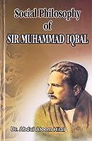 Social Philosophy of Sir Muhammed Iqbal