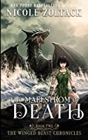 The Maelstrom of Death (The Winged Beast Chronicles)