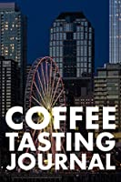 COFFEE TASTING JOURNAL: TAKE NOTES OF GOOD COFFEE YOU HAVE TRIED, RATE YOUR LATTE, AEROPRESS, RECORD TASTING NOTES, SLIDER & FLAVOUR WHEEL - CONNOISSEUR HANDBOOK, PERFECT GIFT - 100 PAGES WITH NOTES SECTIONS, ORIGIN, BREW METHOD, PRICE & FLAVOUR WHEEL