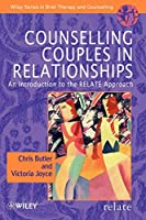 Counselling Couples In Relationships (Wiley Series in Brief Therapy & Counselling)