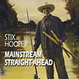 Mainstream Straight-Ahead by Stix Hooper (2011-05-04)