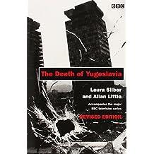 Death Of Yugoslavia, The