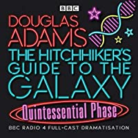 The Hitchhiker's Guide To The Galaxy: Quintessential Phase (Hitchhiker's Guide (radio plays))