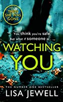 Watching You: Brilliant psychological crime from the author of THEN SHE WAS GONE