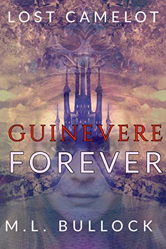 Download Guinevere Forever (Lost Camelot Book 1) (English Edition) B0764J39GC
