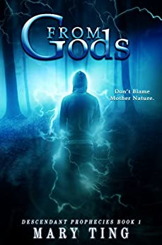 From Gods (Descendant Prophecies Book 1) by [Ting, Mary]