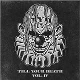 TILL YOUR DEATH vol.4