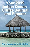 Your 2019 Indian Ocean Cruise Journal and Planner: A handbag size publication for cruises up to 18 nights