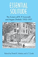 Essential Solitude: The Letters of H. P. Lovecraft and August Derleth, Volume 2