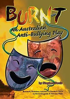 Burnt: An Australian Anti-Bullying Play by [Davis, Stephen]
