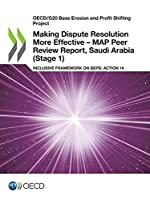 Making Dispute Resolution More Effective - MAP Peer Review Report, Saudi Arabia (Stage 1)