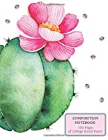 Composition Notebook 100 Pages of College Ruled Paper: Cute Watercolor Flower Cactus on the Cover of this Large (8.5 x 11 in) Medium Ruled Journal to Write in