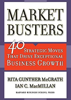 Marketbusters: 40 Strategic Moves That Drive Exceptional Business Growth by [McGrath, Rita Gunther, Ian C. Macmillan]