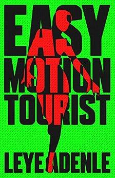 Easy Motion Tourist by [Adenle, Leye]