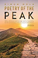 Poetry of the Peak: Witty, whimsical and nostalgic poetry inspired by the life and landscape of Britain's beautiful Peak District