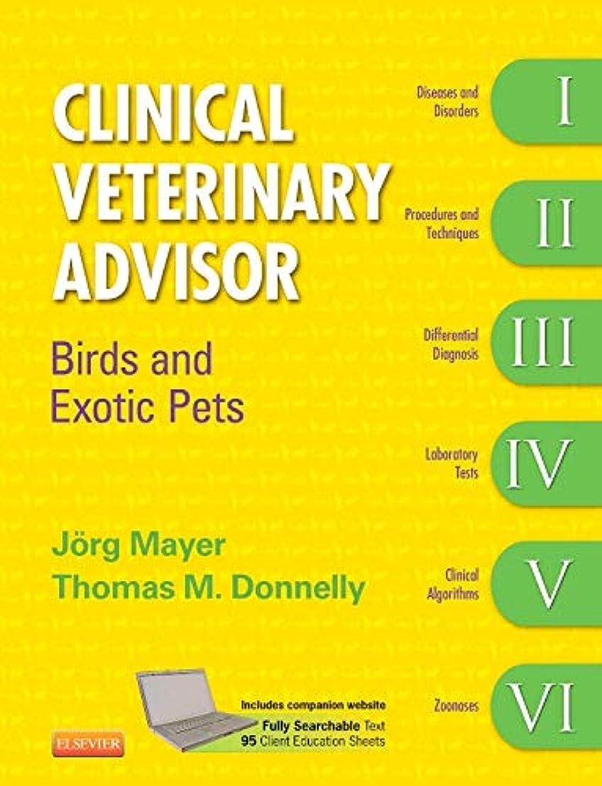入浴関係従順なClinical Veterinary Advisor: Birds and Exotic Pets