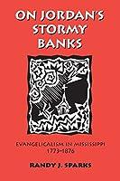 On Jordan's Stormy Banks: Evangelicalism in Mississippi, 1773-1876