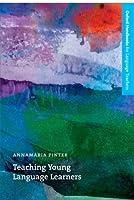 Teaching Young Language Learners (Oxford Handbooks For Language Teachers)
