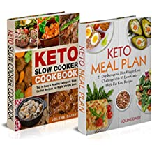 Keto Cookbook: Two Manuscripts in One Keto Guide. Keto Bundle: Keto Meal Plan and Keto Slow Cooker Cookbook (Keto Recipes, Keto Weight Loss, Keto Reset, Easy Keto, Keto Crock Pot, Keto Diet)