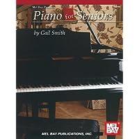Piano for Seniors (Mel Bay Presents)