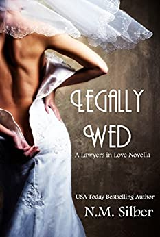Legally Wed: The Lawyers in Love Series by [Silber, N.M.]