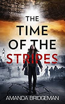 The Time of the Stripes by [Bridgeman, Amanda]